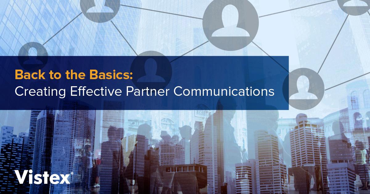 Back to the basics: Create effective partner communications
