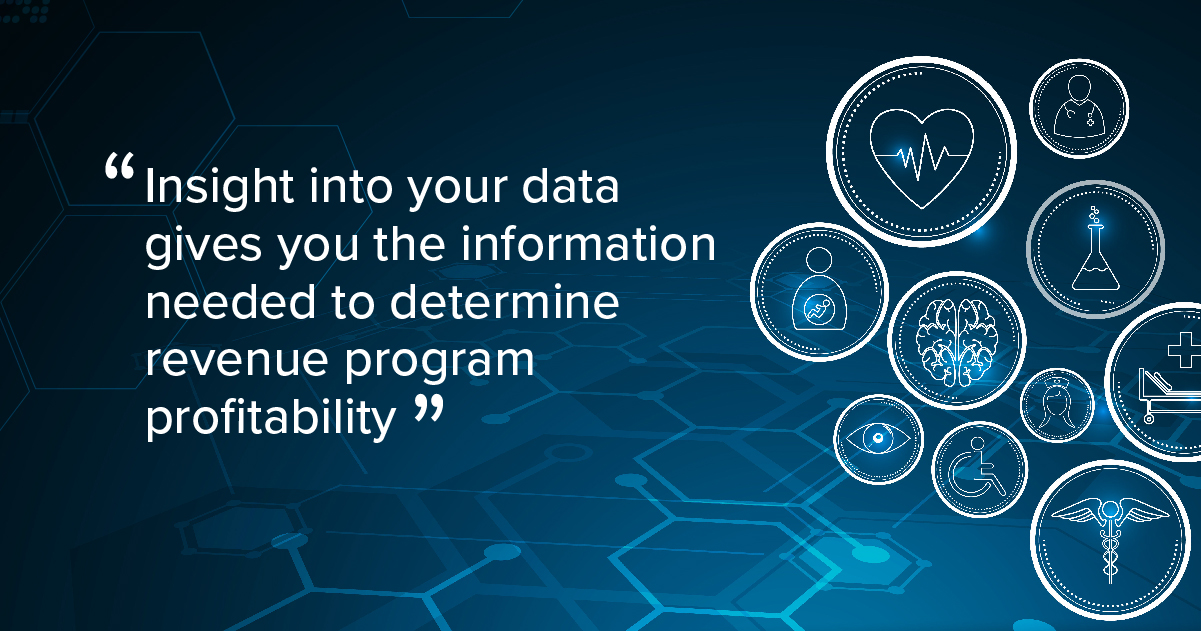 Insight into your data gives you the info needed to determine revenue program profitability