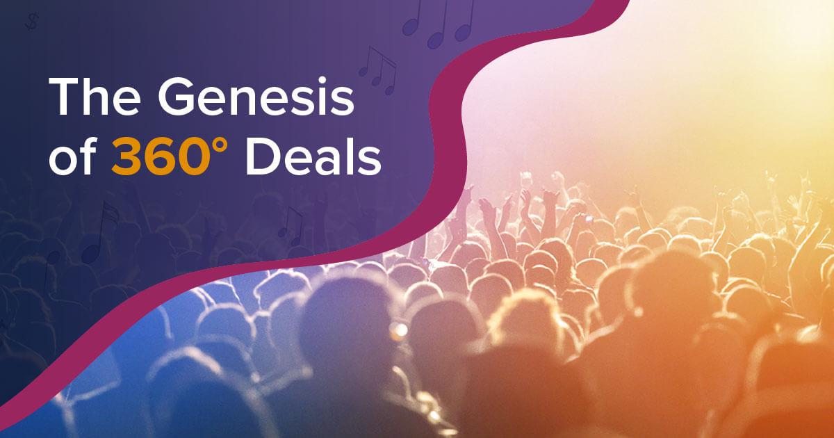 The Genesis of 360° Deals