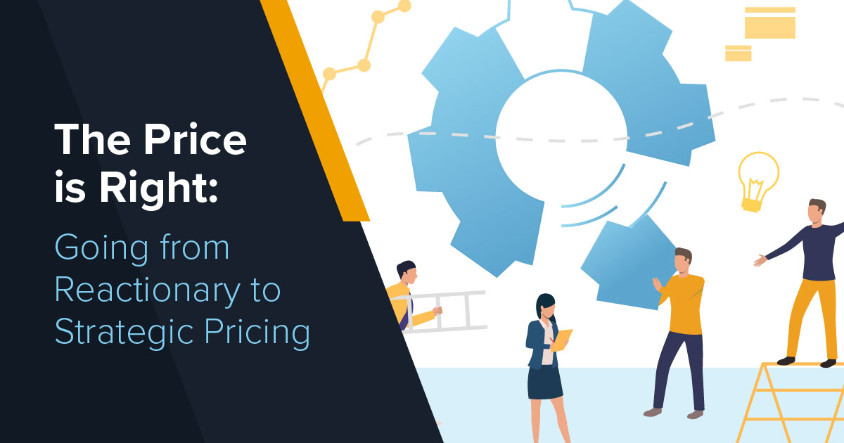 Going from Reactionary to Strategic Pricing
